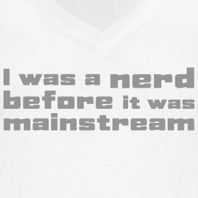 i-was-a-nerd-before-it-was-mainstream-maglietta-donna_design